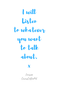 I will listen